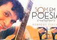 Kennedy Fialho lança CD autoral 'Som em Poesia', contemplado pelo edital Conexões Culturais